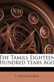 The Tamils Eighteen Hundred Years Ago By V Kanakasabhai
